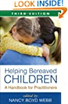 Helping Bereaved Children, Third Edit...