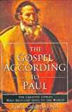 img - for The Gospel According to Paul: The Creative Genius Who Brought Jesus to the World book / textbook / text book