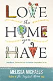 Love the Home You Have (English Edition)