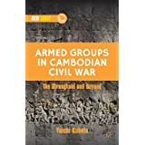 The Armed Groups in Cambodian Civil War: Territorial Control, Rivalry, and Recruitment (Asia Today)