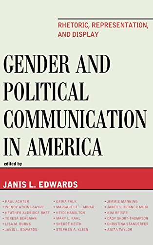 Gender and Political Communication in America: Rhetoric, Representation, and Display (Lexington Studies in Political Com