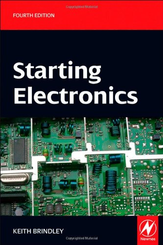 Starting Electronics, Fourth Edition
