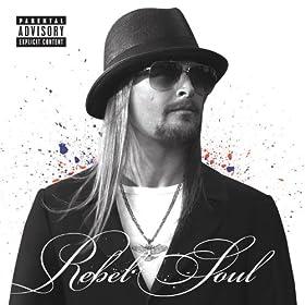 Rebel Soul [Explicit]