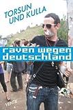 Raven wegen Deutschland: Ein Doku-Roman
