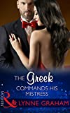 The Greek Commands His Mistress (Mills & Boon Modern) (The Notorious Greeks, Book 2)