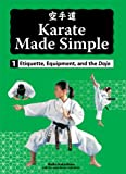 Etiquette, Equipment, and the Dojo (Karate Made Simple)