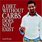 A Diet Without Carbs Does Not Exist (1420819224) by Plevnik, Iztok