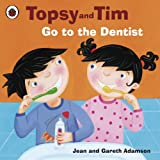 Topsy and Tim: Go to the Dentist: Go to the Dentist