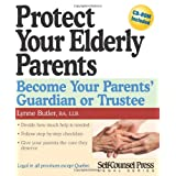 Protect Your Elderly Parents: Become Your Parent's Guardian or Trusteeby Lynne Butler Lawyer