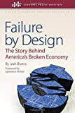 img - for Failure by Design: The Story behind America's Broken Economy (An Economic Policy Institute Book) book / textbook / text book