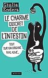 Le Charme discret de l'intestin: Tout sur un organe mal aim�