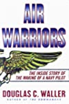 Air Warriors: The Inside Story of the...