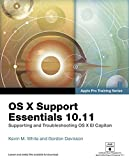OS X Support Essentials 10.11 - Apple Pro Training Series (includes Content Update Program): Supporting and Troubleshootin...