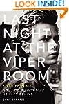 Last Night at the Viper Room: River P...