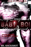 Baby Boi 3: My Daughters Boyfriend