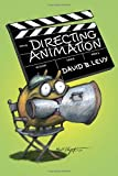 img - for Directing Animation [Paperback] [2010] (Author) David B. Levy book / textbook / text book