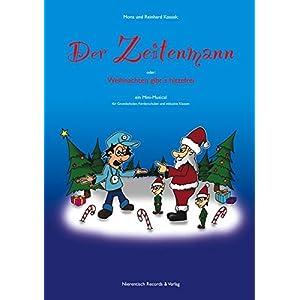 """""""Der Zeitenmann - oder: Weihnachten gibt´s hitzefrei"""": Ein Mini-Musical für Grundschule, Fördersc"""