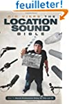 The Location Sound Bible: How to Reco...