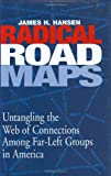 Radical Road Maps: Uncovering the Web of Connections Among Far-left Groups in America