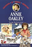 Ellen Janet Cameron Wilson Annie Oakley: Young Markswoman (The Childhood of famous Americans series)