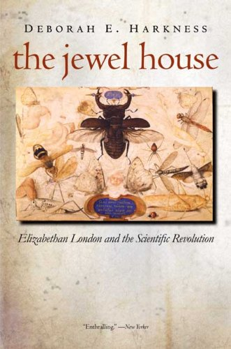 The Jewel House: Elizabethan London and the Scientific Revolution, Deborah E. Harkness