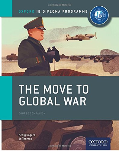 Ib course book: history. The move to global war. Con espansione online. Per le Scuole superiori (Ib Course Companions)