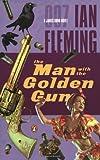 The Man With The Golden Gun (James Bond Novels)