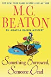 Something Borrowed, Someone Dead: An Agatha Raisin Mystery (Agatha Raisin Mysteries) by  M. C. Beaton in stock, buy online here