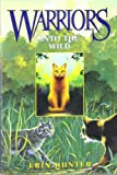 Into the Wild (Warriors, Book 1) (0060525509) by Hunter, Erin