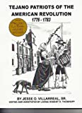 Tejano Patriots of the American Revolution 1776-1783