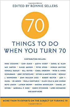 70 Things to Do When You Turn 70 Paperback by Mark Evan Chimsky (Editor)