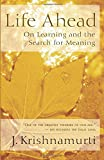 Life Ahead: On Learning and the Search for Meaning