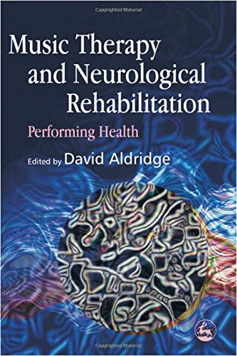Music Therapy and Neurological Rehabilitation: Performing Health
