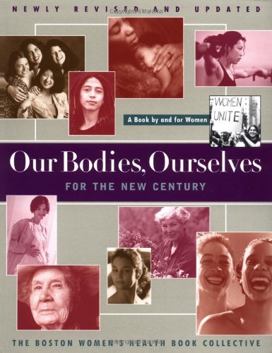 Our Bodies Ourselves For The New Century (A Touchstone book), Boston Women's Health Book Collective