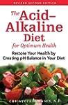 The Acid-Alkaline Diet for Optimum He...