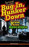 Search : SURVIVAL GUIDE!: Bug In, Hunker Down: Survive the First Three Weeks of an Apocalypse (Outdoor Camping Survival Skills Field Guide Bug Out Bag Prepping ) (Survival Skills Guide Book 3)