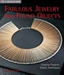 Fabulous Jewelry from Found Objects:...