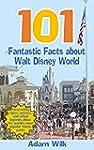 101 Fantastic Facts about Walt Disney...