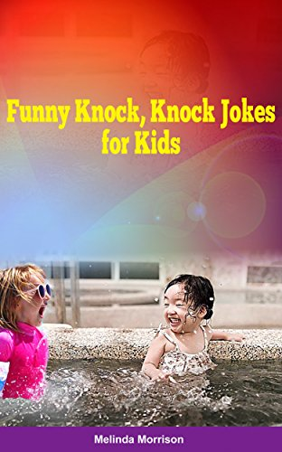 Melinda Morrison - Funny Knock, Knock Jokes for Kids