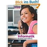 Informatik für Schule und Ausbildung - Lehr-und Lernbuch für Schule und Ausbildung (Pearson Studium - Informatik...