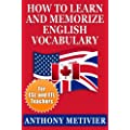 How to Learn and Memorize English Vocabulary ... Using a Memory Palace Specifically Designed for the English Language (and adaptable to many other languages ... (Special Edition for ESL & EFL Teachers)