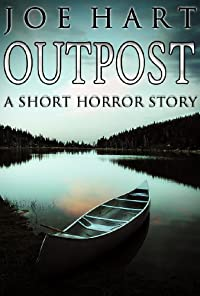 (FREE on 2/14) Outpost: A Short Horror Story by Joe Hart - http://eBooksHabit.com