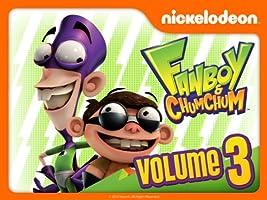 Fanboy & Chum Chum Volume 3