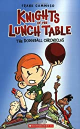 Knights of the Lunch Table: No. 1 (The Dodgeball Chronicles)