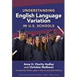 Understanding English Language Variation in U.S. Schools (Multicultural Education Series) ~ Anne H. Charity Hudley