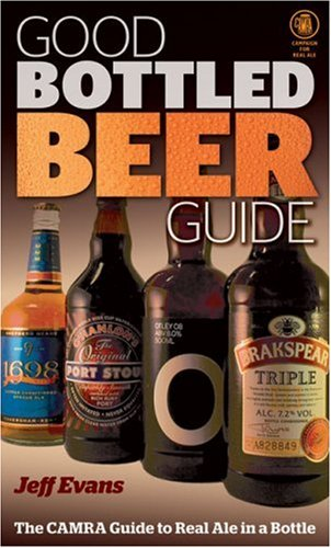 Good Bottled Beer Guide (Good Bottled Beer Guide: The Camra Guide to Real Ale in a Bottle)