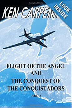 Flight of the Angel and The Conquest of the Conquistadors Part 1