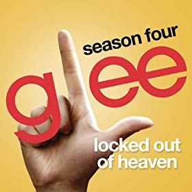 Locked Out Of Heaven (Glee Cast Version)
