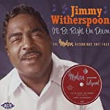 echange, troc Jimmy Whiterspoon - I'Ll Be Right On Down - The Modern Recordings 1947 1953