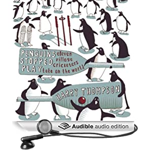 Penguins Stopped Play: Eleven Village Cricketers Take On the World (Unabridged)